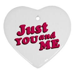 Just You And Me Typographic Statement Design Heart Ornament (two Sides)