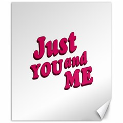 Just You And Me Typographic Statement Design Canvas 8  X 10  (unframed)