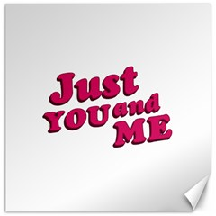 Just You And Me Typographic Statement Design Canvas 20  X 20  (unframed)