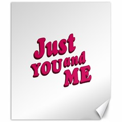 Just You and Me Typographic Statement Design Canvas 20  x 24  (Unframed)