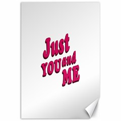 Just You and Me Typographic Statement Design Canvas 20  x 30  (Unframed)