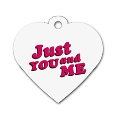 Just You And Me Typographic Statement Design Dog Tag Heart (one Sided)
