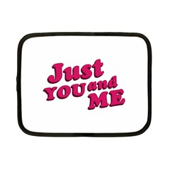 Just You And Me Typographic Statement Design Netbook Sleeve (small)