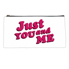 Just You and Me Typographic Statement Design Pencil Case