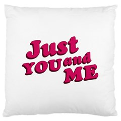 Just You And Me Typographic Statement Design Large Cushion Case (single Sided)