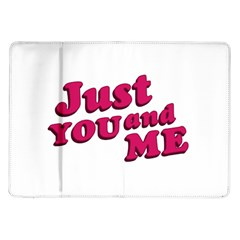 Just You and Me Typographic Statement Design Samsung Galaxy Tab 10.1  P7500 Flip Case