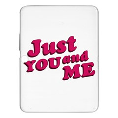 Just You and Me Typographic Statement Design Samsung Galaxy Tab 3 (10.1 ) P5200 Hardshell Case