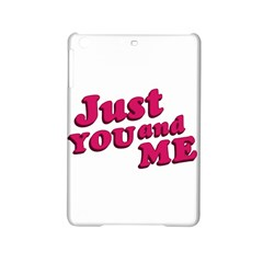 Just You And Me Typographic Statement Design Apple Ipad Mini 2 Hardshell Case