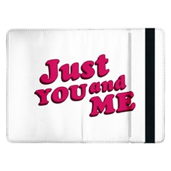 Just You and Me Typographic Statement Design Samsung Galaxy Tab Pro 12.2  Flip Case