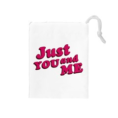 Just You and Me Typographic Statement Design Drawstring Pouch (Medium)