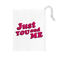 Just You And Me Typographic Statement Design Drawstring Pouch (large)