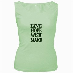 Live Hope Wish Make Women s Tank Top (Green)