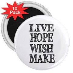 Live Hope Wish Make 3  Button Magnet (10 Pack)