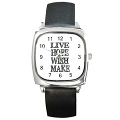 Live Hope Wish Make Square Leather Watch