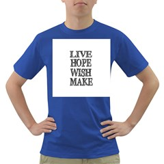 Live Hope Wish Make Men s T Shirt (colored)