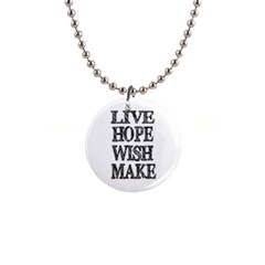 Live Hope Wish Make Button Necklace