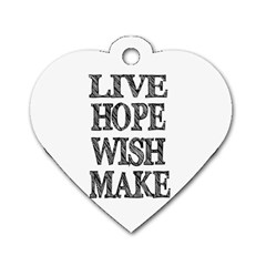 Live Hope Wish Make Dog Tag Heart (One Sided)
