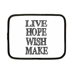 Live Hope Wish Make Netbook Sleeve (small)