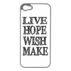 Live Hope Wish Make Apple iPhone 5 Case (Silver)