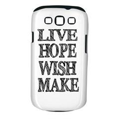 Live Hope Wish Make Samsung Galaxy S III Classic Hardshell Case (PC+Silicone)