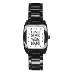 Live Hope Wish Make Stainless Steel Barrel Watch