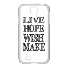 Live Hope Wish Make Samsung GALAXY S4 I9500/ I9505 Case (White)