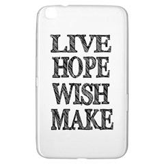 Live Hope Wish Make Samsung Galaxy Tab 3 (8 ) T3100 Hardshell Case