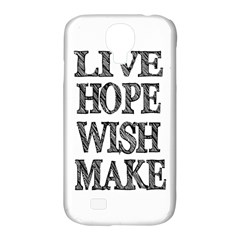 Live Hope Wish Make Samsung Galaxy S4 Classic Hardshell Case (pc+silicone)