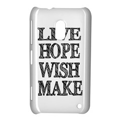 Live Hope Wish Make Nokia Lumia 620 Hardshell Case