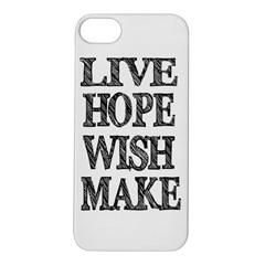 Live Hope Wish Make Apple Iphone 5s Hardshell Case