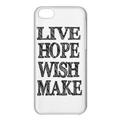 Live Hope Wish Make Apple Iphone 5c Hardshell Case