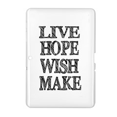 Live Hope Wish Make Samsung Galaxy Tab 2 (10.1 ) P5100 Hardshell Case