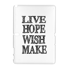 Live Hope Wish Make Samsung Galaxy Note 10.1 (P600) Hardshell Case