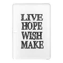 Live Hope Wish Make Samsung Galaxy Tab Pro 10.1 Hardshell Case