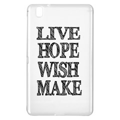 Live Hope Wish Make Samsung Galaxy Tab Pro 8.4 Hardshell Case