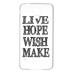 Live Hope Wish Make Samsung Galaxy S5 Back Case (White)