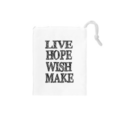 Live Hope Wish Make Drawstring Pouch (Small)