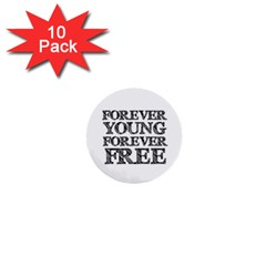 Forever Young 1  Mini Button (10 Pack)