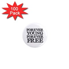 Forever Young 1  Mini Button Magnet (100 pack)