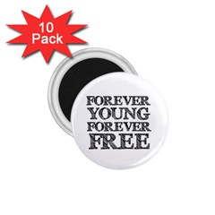 Forever Young 1 75  Button Magnet (10 Pack)