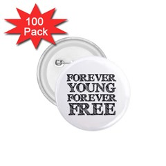 Forever Young 1 75  Button (100 Pack)