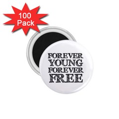 Forever Young 1 75  Button Magnet (100 Pack)