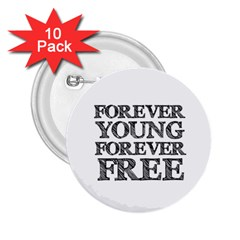 Forever Young 2 25  Button (10 Pack)