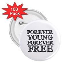 Forever Young 2 25  Button (100 Pack)