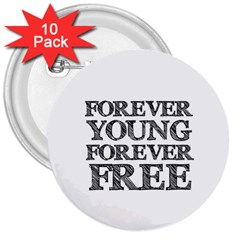 Forever Young 3  Button (10 Pack)