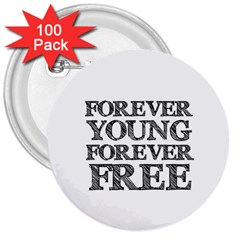 Forever Young 3  Button (100 pack)