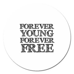Forever Young Magnet 5  (round)