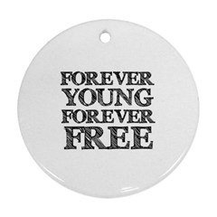 Forever Young Round Ornament (Two Sides)