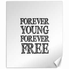 Forever Young Canvas 8  x 10  (Unframed)