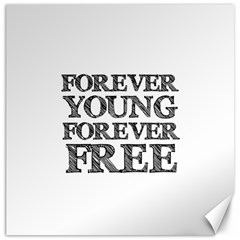 Forever Young Canvas 12  x 12  (Unframed)